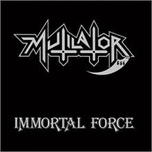 MUTILATOR - IMMORTAL FORCE (FIRST EDITION) LP
