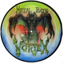 VORTEX - METAL BATS (PICTURE DISC) LP