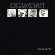 HELLANBACH - NOW HEAR THIS CD (NEW)