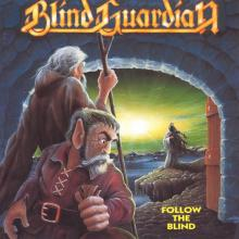BLIND GUARDIAN - FOLLOW THE BLIND (FIRST