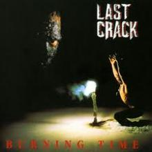 LAST CRACK - BURNING TIME LP