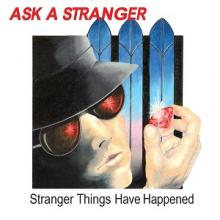 ASK A STRANGER - STRANGER THINGS HAVE HAPPENED (LTD EDITION 500 COPIES) CD (NEW)