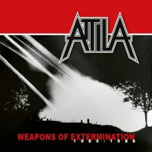 ATTILA - WEAPONS OF EXTERMINATION 1985-1988 (REISSUE 2018 +12 BONUS TRACKS) CD (NEW)