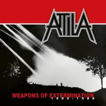 ATTILA - WEAPONS OF EXTERMINATION 1985-1988 (REISSUE 2018 +12 BONUS TRACKS) CD (NEW)