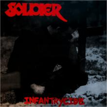 SOLDIER - INFANTRYCIDE (LTD EDITION 300 COPIES GREEN VINYL) LP