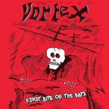 VORTEX - FIRST BITE OF THE BATS ( +BONUS TRACK) CD (NEW)