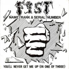 FIST - NAME, RANK AND SERIAL NUMBER (LTD EDITION 500 COPIES REPLICA 7