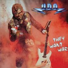 UDO - THEY WANT WAR 12