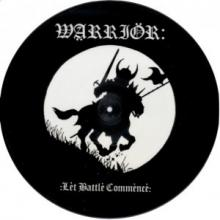 WARRIOR - LET BATTLE COMMENCE (LTD EDITION 500 COPIES, PICTURE DISC) LP (NEW)