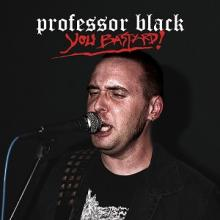 PROFESSOR BLACK - YOU BASTARD! 12
