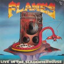 FLAMES - LIVE IN THE SLAUGHTERHOUSE - LIVE IN ATHENS 1987 LP