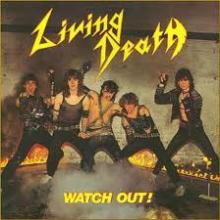 LIVING DEATH - WATCH OUT (FIRST EDITION) LP