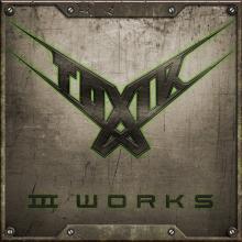 TOXIK - III WORKS (CLAMSHEL BOX, INCL POSTER) 3CD / BOX SET (NEW)