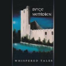 SAGE MERIDIEN - WHISPERED TALES (LTD EDITION 200 COPIES, HAND NUMBERED) LP (NEW)