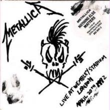 METALLICA - NOTHING ELSE MATTERS - LIVE AT WEMBLEY STADIUM, LONDON APRIL 20TH 1992 CD'S