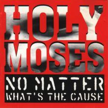 HOLY MOSES - NO MATTER WHAT'S THE CAUSE CD (NEW)