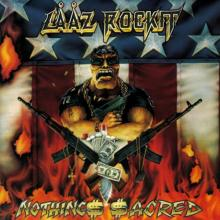 LAAZ ROCKIT - NOTHING'S SACRED (INCL. 3 BONUS TRACKS) CD (NEW)