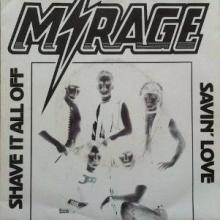 MIRAGE - SHAVE IT ALL OFF/SAVIN' LOVE (GREEN VINYL) 7