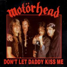 MOTORHEAD - DON'T LET DADDY KISS ME CD'S