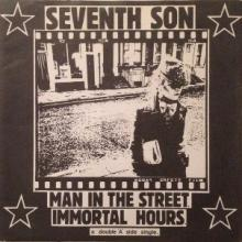 SEVENTH SON - MAN IN THE STREET/IMMORTAL HOURS 7
