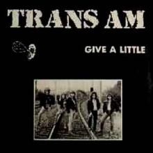 TRANS AM - GIVE A LITTLE EP LP