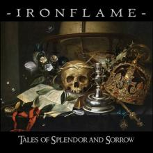 IRONFLAME - TALES OF SPLENDOR AND SORROW CD (NEW)