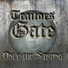 TRAITORS GATE - ONLY THE STRONG (5-TRACK EP) CD (NEW)
