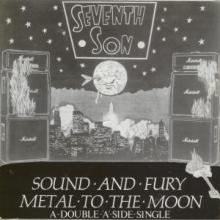 SEVENTH SON - SOUND AND FURY/METAL TO THE MOON 7