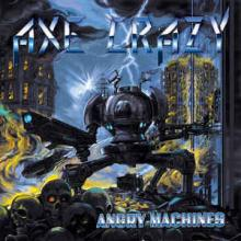 AXE CRAZY - ANGRY MACHINES (LTD EDITION 200 COPIES) LP (NEW)