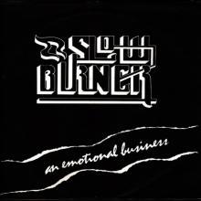 SLOWBURNER - AN EMOTIONAL BUSINESS LP