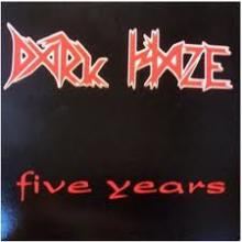 DARK HAZE - FIVE YEARS LP