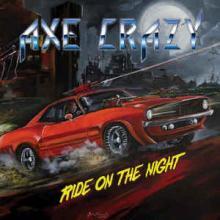 AXE CRAZY - RIDE ON THE NIGHT (LTD EDITION 50 COPIES COLOUR VINYL, GATEFOLD) LP (NEW)