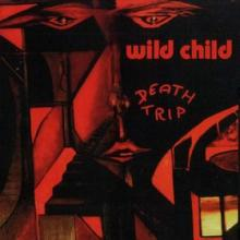 WILD CHILD - DEATH TRIP LP