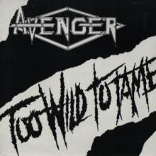 AVENGER - TOO LATE TO TAME (LTD EDITION 500 COPIES REPLICA 7