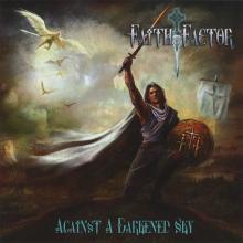 FAITH FACTOR - AGAINST A DARKENED SKY CD (NEW)