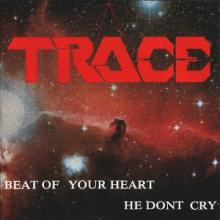 TRACE - BEAT OF YOUR HEART/HE DONT CRY 7