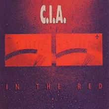 C.I.A. - IN THE RED (SEALED COPY) LP (NEW)