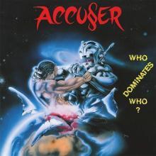 ACCUSER - WHO DOMINATES WHO (LTD EDITION 100 COPIES, BLUE VINYL) LP (NEW)