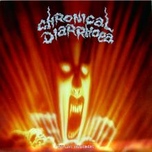 CHRONICAL DIARRHOEA - THE LAST JUDGEMENT (FIRST EDITION) CD