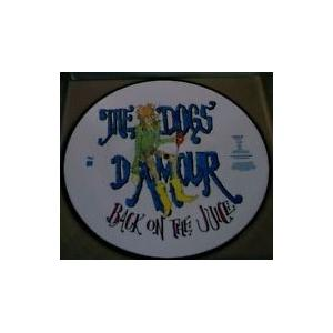 """THE DOGS D'AMOUR - BACK ON THE JUICE (LTD EDITION PICTURE DISC) 12"""" LP"""