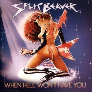 SPLIT BEAVER - WHEN HELL WON'T HAVE YOU (LTD EDITION 400 COPIES) CD (NEW)