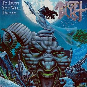 ANGEL DUST - TO DUST YOU WILL DECAY (+ 5 BONUS TRACKS) CD (NEW)