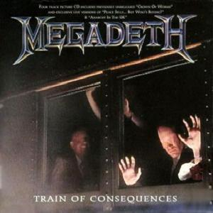 MEGADETH - TRAIN OF CONSEQUENCES CD'S