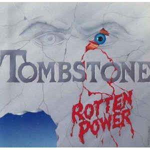 TOMBSTONE - ROTTEN POWER LP
