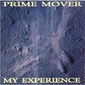 PRIME MOVER - MY EXPERIENCE CD