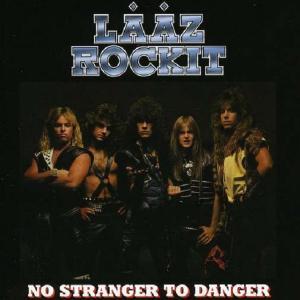 LAAZ ROCKIT - NO STRANGER TO DANGER (INCL. 2 BONUS TRACKS) CD (NEW)