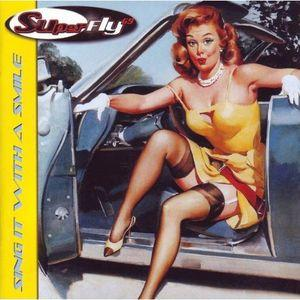 SUPERFLY 69 - SING IT WITH A SMILE CD