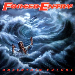 FORCED ENTRY - UNCERTAIN FUTURE (LTD EDITION 300 COPIES BLACK VINYL) LP (NEW)
