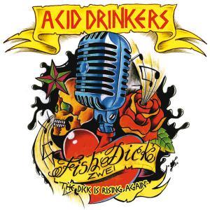 ACID DRINKERS - FISHDICK 2 (ZWEI) - THE DICK IS RISING AGAIN (DIGI PACK) CD (NEW)