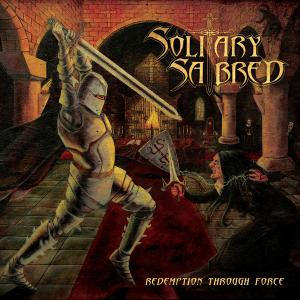 SOLITARY SABRED - REDEMPTION THROUGH FORCE CD (NEW)